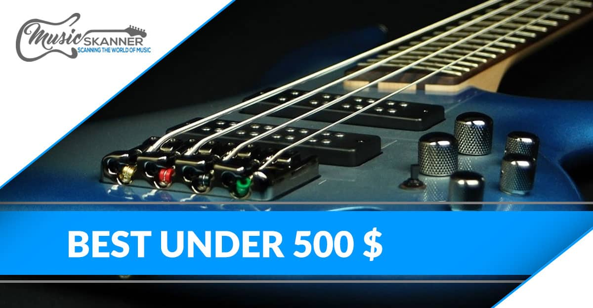 Under 500$ Basses