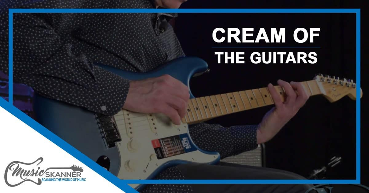Cream of the guitars